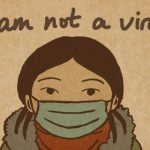 """I Am Not a Virus"": The Rise in Anti-Asian Racism"