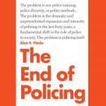 Revisiting The End of Policing with Alex S. Vitale