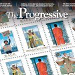 Over 110 years of progressive ideas from The Progressive Magazine