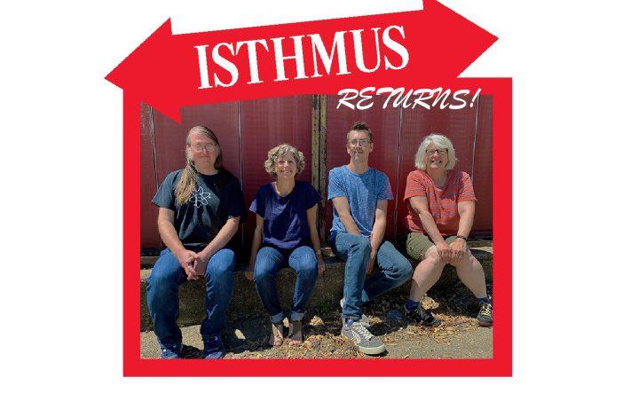 Isthmus Returns!